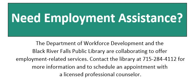 Employment Assistance (DWD): Call 715-284-4112