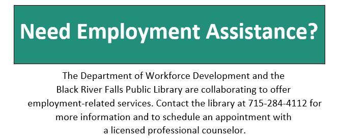 Employment Assistance (DWD): Call 715-284-4112